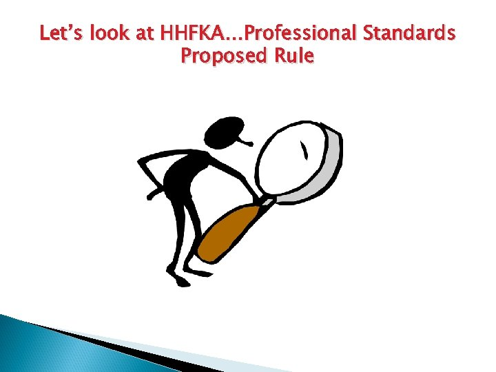 Let's look at HHFKA…Professional Standards Proposed Rule