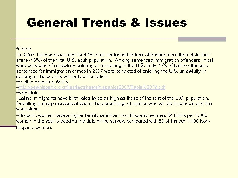 General Trends & Issues • Crime –In 2007, Latinos accounted for 40% of all