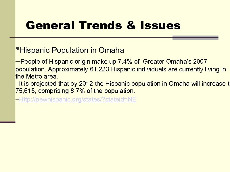 General Trends & Issues • Hispanic Population in Omaha –People of Hispanic origin make