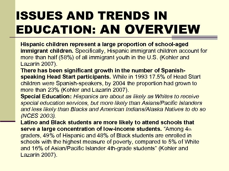 ISSUES AND TRENDS IN EDUCATION: AN OVERVIEW Hispanic children represent a large proportion of