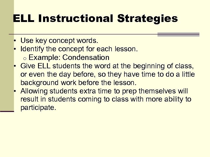 ELL Instructional Strategies • Use key concept words. • Identify the concept for each