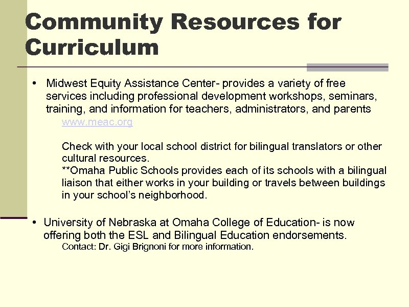 Community Resources for Curriculum • Midwest Equity Assistance Center- provides a variety of free