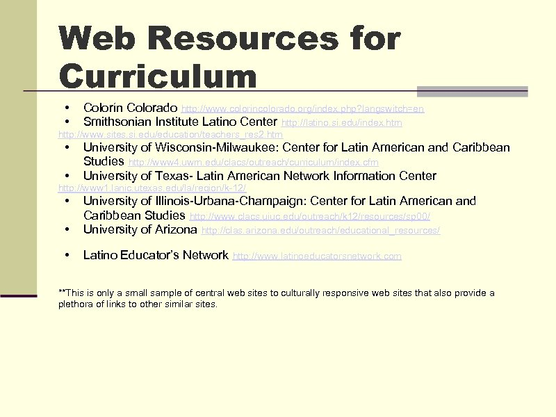 Web Resources for Curriculum • • Colorín Colorado http: //www. colorincolorado. org/index. php? langswitch=en