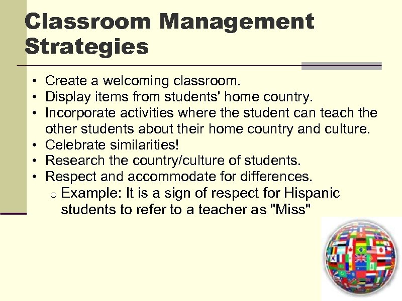 Classroom Management Strategies • Create a welcoming classroom. • Display items from students' home