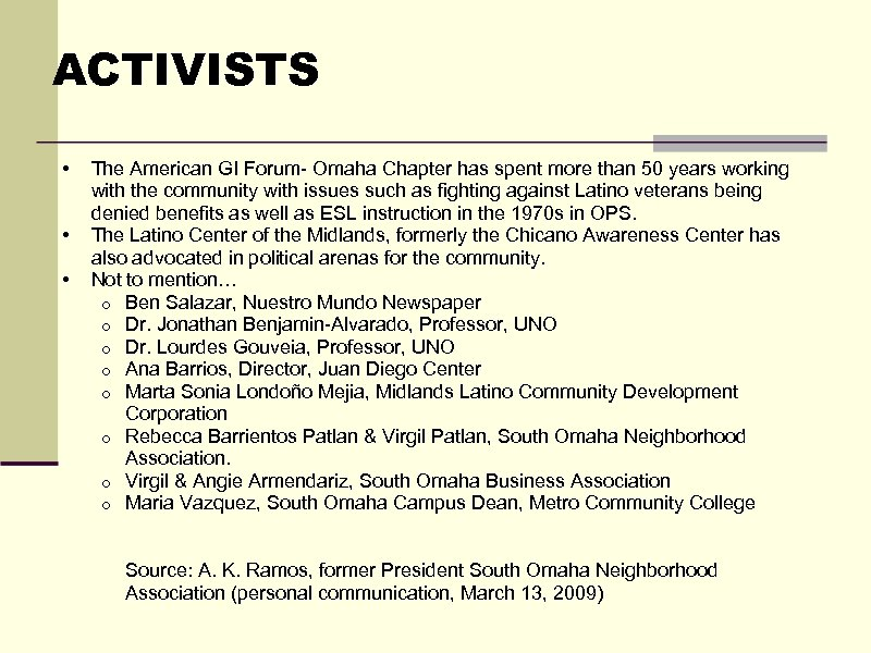 ACTIVISTS • • • The American GI Forum- Omaha Chapter has spent more than