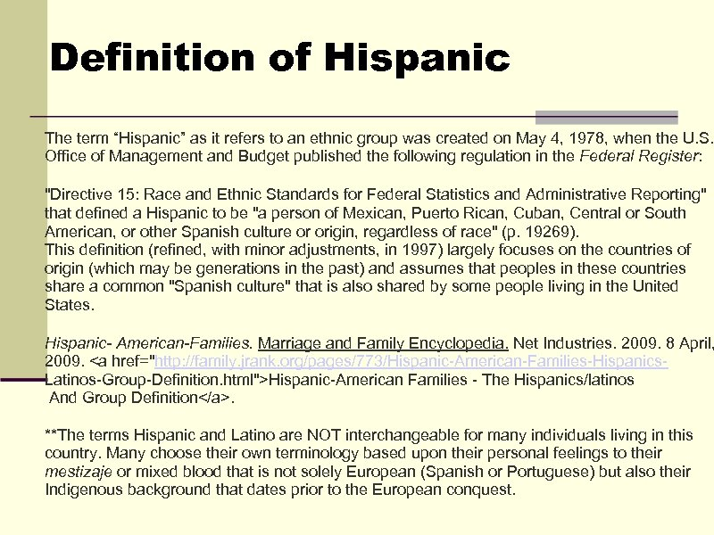 "Definition of Hispanic The term ""Hispanic"" as it refers to an ethnic group"