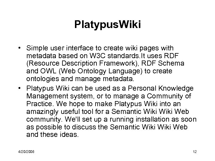 Platypus. Wiki • Simple user interface to create wiki pages with metadata based on