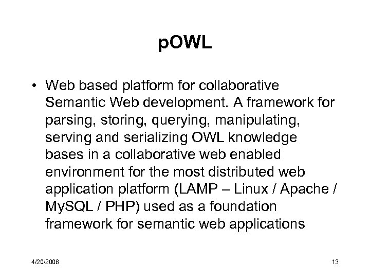 p. OWL • Web based platform for collaborative Semantic Web development. A framework for