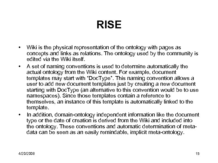 RISE • • • Wiki is the physical representation of the ontology with pages
