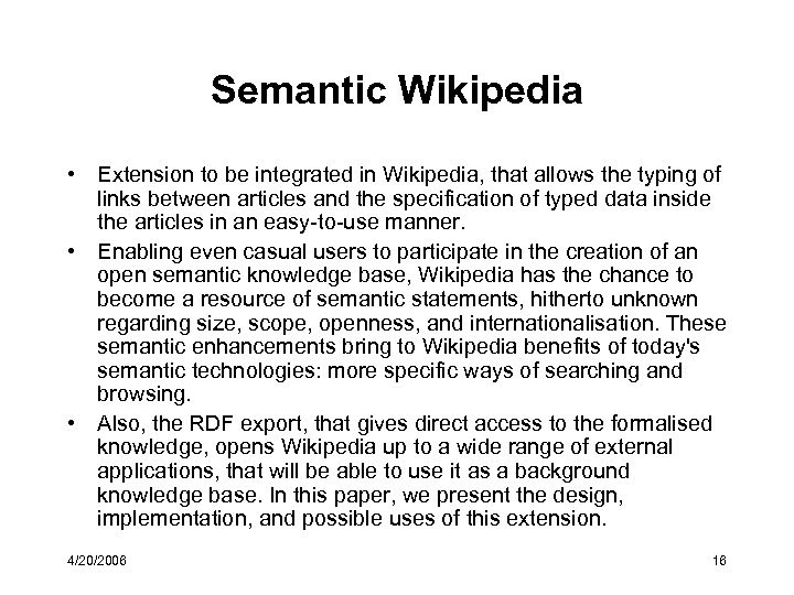 Semantic Wikipedia • Extension to be integrated in Wikipedia, that allows the typing of