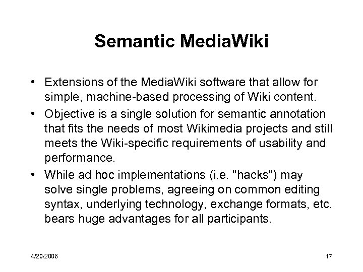 Semantic Media. Wiki • Extensions of the Media. Wiki software that allow for simple,