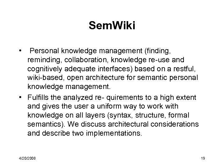 Sem. Wiki • Personal knowledge management (finding, reminding, collaboration, knowledge re-use and cognitively adequate