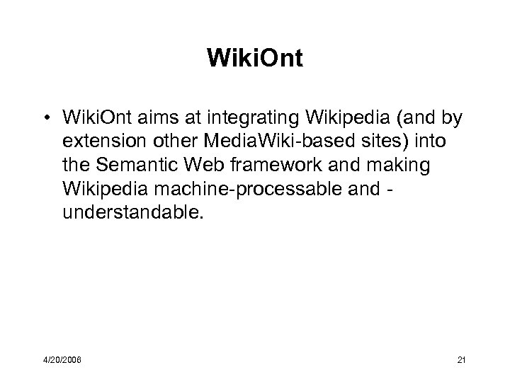 Wiki. Ont • Wiki. Ont aims at integrating Wikipedia (and by extension other Media.