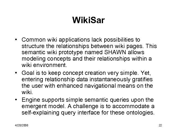 Wiki. Sar • Common wiki applications lack possibilities to structure the relationships between wiki
