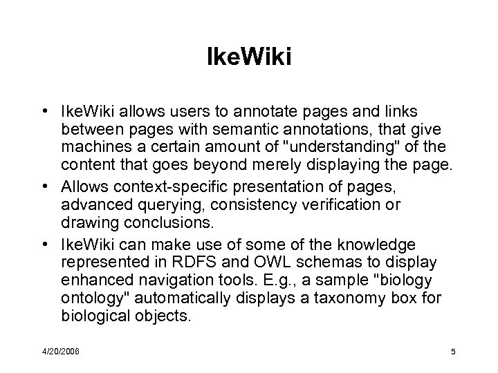 Ike. Wiki • Ike. Wiki allows users to annotate pages and links between pages