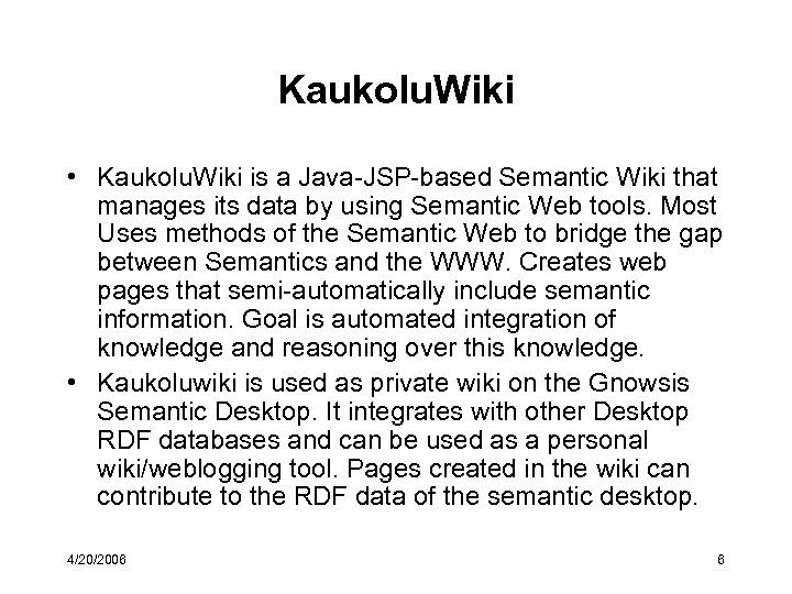 Kaukolu. Wiki • Kaukolu. Wiki is a Java-JSP-based Semantic Wiki that manages its data