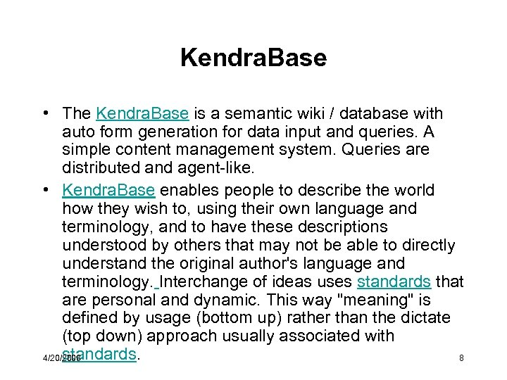 Kendra. Base • The Kendra. Base is a semantic wiki / database with auto