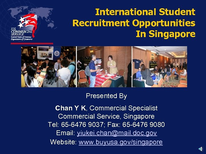 International Student Recruitment Opportunities In Singapore Presented By Chan Y K, Commercial Specialist Commercial