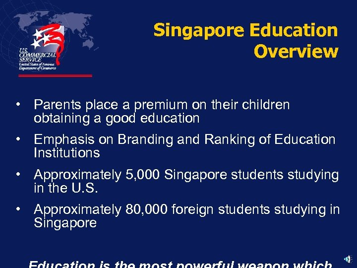 Singapore Education Overview • Parents place a premium on their children obtaining a good