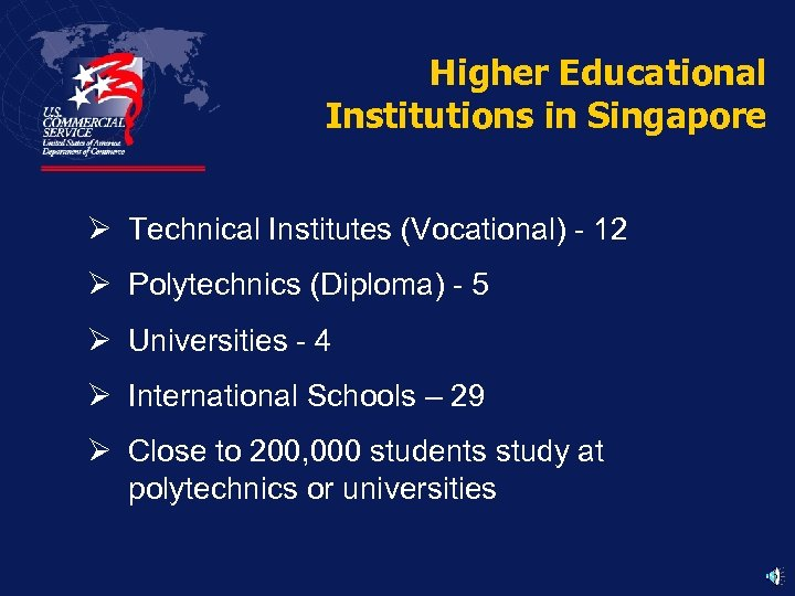 Higher Educational Institutions in Singapore Ø Technical Institutes (Vocational) - 12 Ø Polytechnics (Diploma)