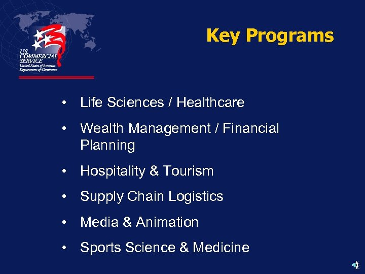 Key Programs • Life Sciences / Healthcare • Wealth Management / Financial Planning •