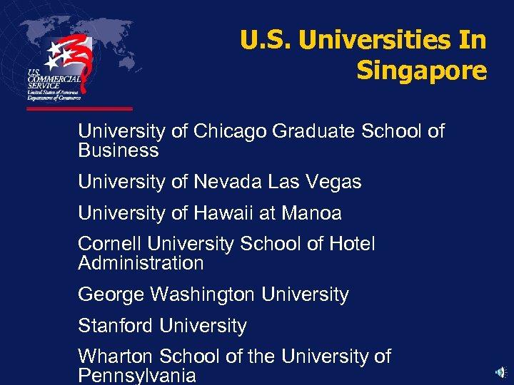U. S. Universities In Singapore University of Chicago Graduate School of Business University of
