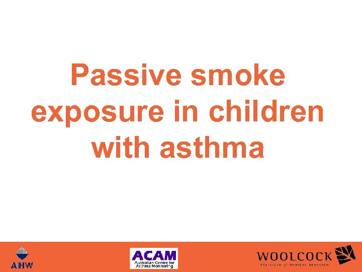 Passive smoke exposure in children with asthma