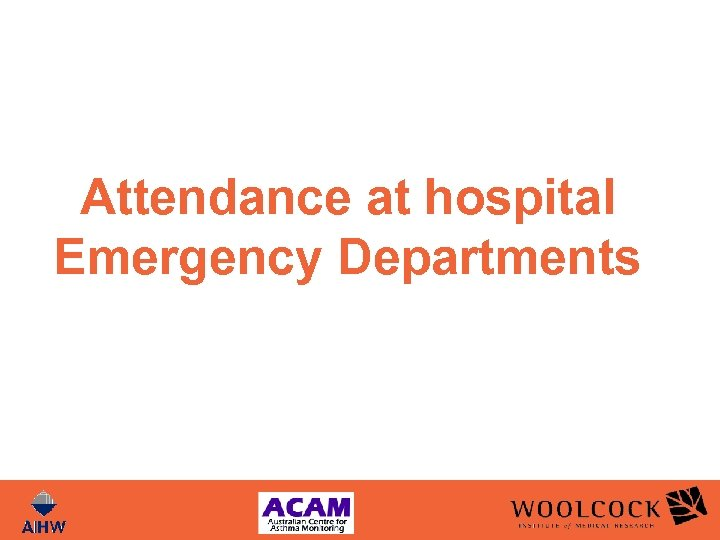 Attendance at hospital Emergency Departments