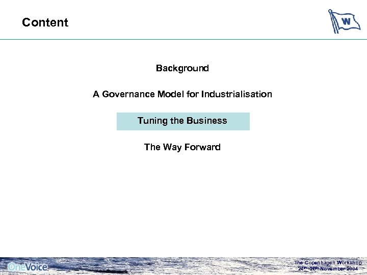 Content Background A Governance Model for Industrialisation Tuning the Business The Way Forward The