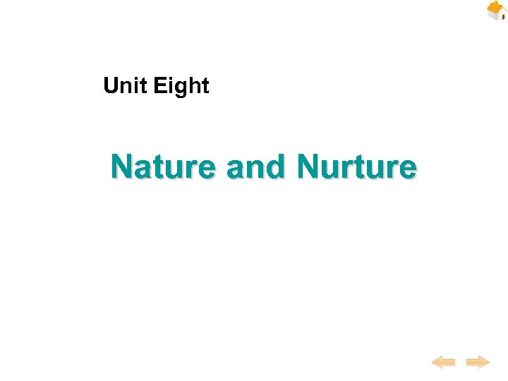 Unit Eight Nature and Nurture