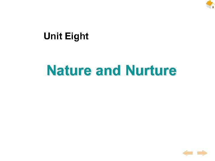 Unit Eight Nature and Nurture