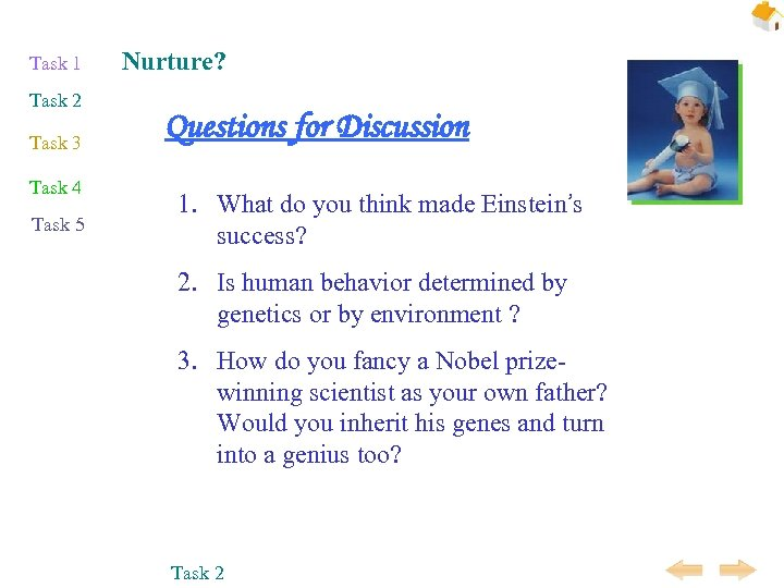 Task 1 Task 2 Task 3 Task 4 Task 5 Nurture? Questions for Discussion