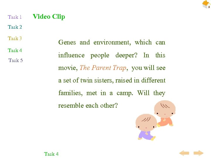 Task 1 Video Clip Task 2 Task 3 Task 4 Task 5 Genes and