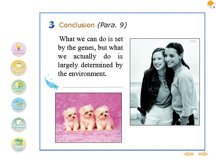 Conclusion (Para. 9) What we can do is set by the genes, but what