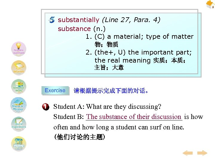 substantially (Line 27, Para. 4) substance (n. ) 1. (C) a material; type of