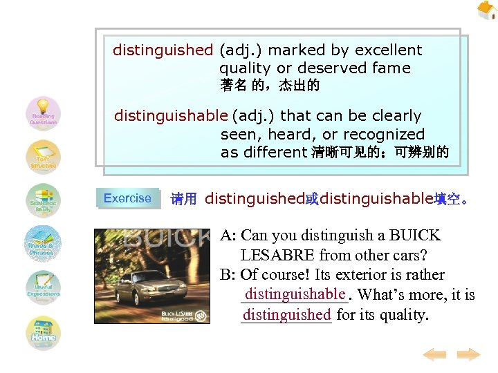 distinguished (adj. ) marked by excellent quality or deserved fame 著名 的,杰出的 distinguishable (adj.