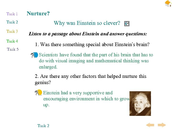 Task 1 Nurture? Task 2 Why was Einstein so clever? Task 3 Listen to