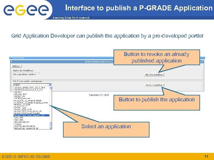 Interface to publish a P-GRADE Application Enabling Grids for E-scienc. E Grid Application Developer