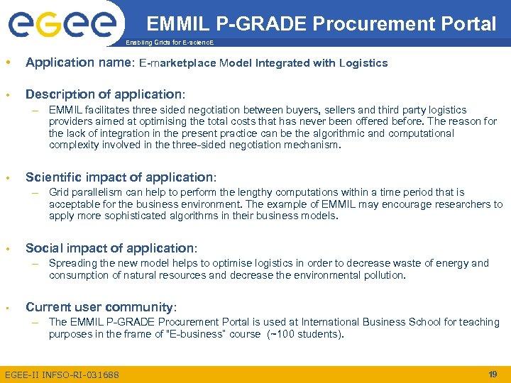 EMMIL P-GRADE Procurement Portal Enabling Grids for E-scienc. E • Application name: E-marketplace Model