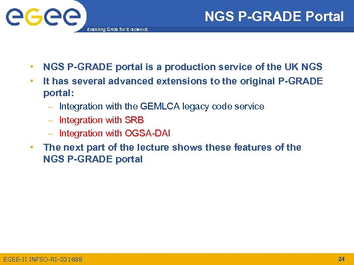 NGS P-GRADE Portal Enabling Grids for E-scienc. E • NGS P-GRADE portal is a