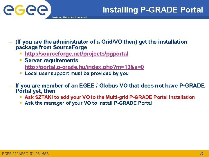 Installing P-GRADE Portal Enabling Grids for E-scienc. E – (If you are the administrator
