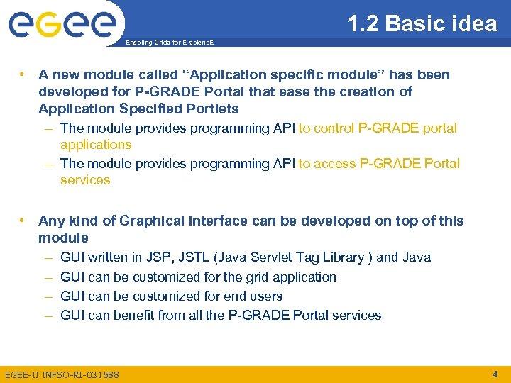 1. 2 Basic idea Enabling Grids for E-scienc. E • A new module called