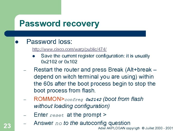 Password recovery Password loss: l http: //www. cisco. com/warp/public/474/ l – – – 23