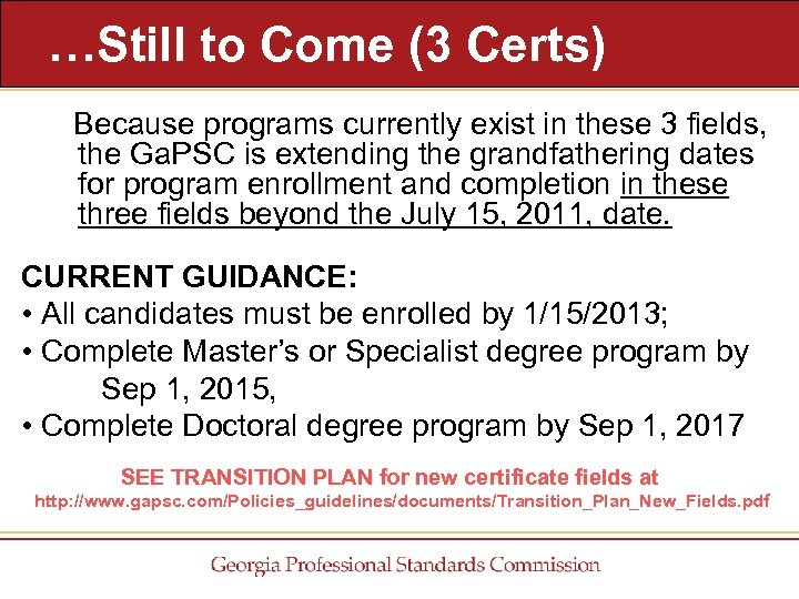 …Still to Come (3 Certs) Because programs currently exist in these 3 fields, the