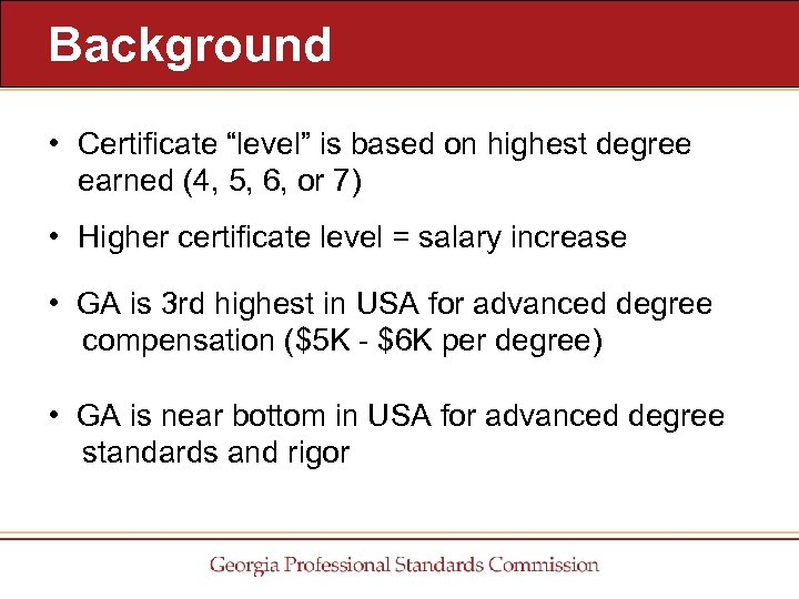 """Background • Certificate """"level"""" is based on highest degree earned (4, 5, 6, or"""