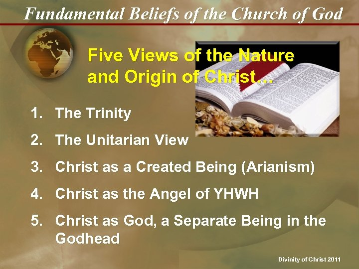 Fundamental Beliefs of the Church of God Five Views of the Nature and Origin
