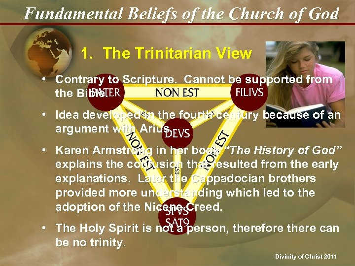 Fundamental Beliefs of the Church of God 1. The Trinitarian View • Contrary to