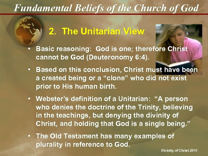 Fundamental Beliefs of the Church of God 2. The Unitarian View • Basic reasoning: