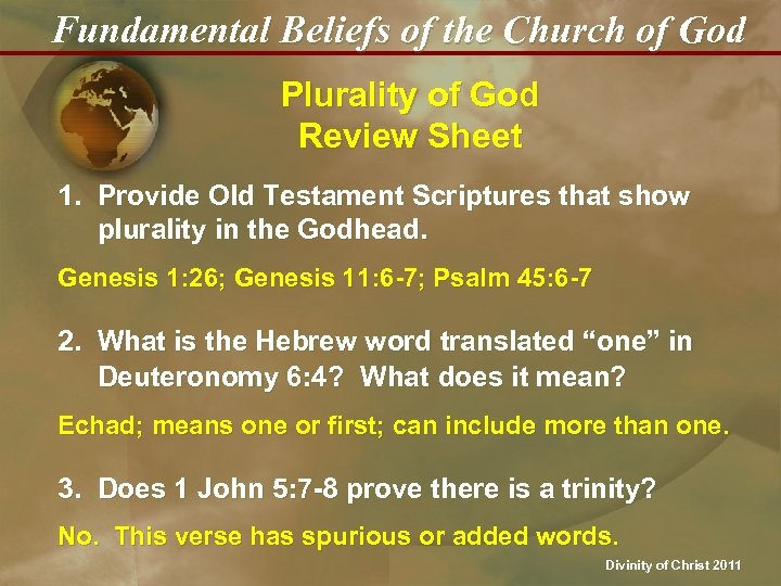 Fundamental Beliefs of the Church of God Plurality of God Review Sheet 1. Provide