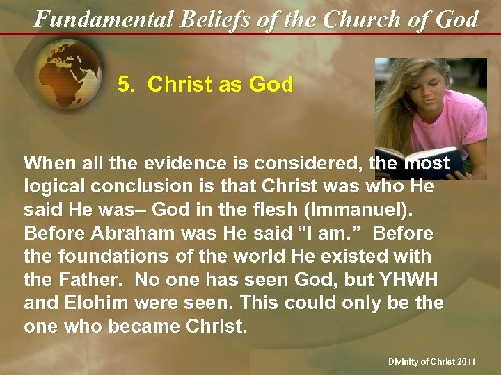 Fundamental Beliefs of the Church of God 5. Christ as God When all the